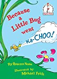 Because a Little Bug Went Ka-choo! (1975) (Book) written by Dr. Seuss