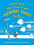 And to Think That I Saw It on Mulberry Street (1937) (Book) written by Dr. Seuss