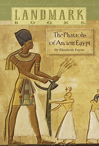 The Pharaohs of Ancient Egypt by   Elizabeth Payne (Author)