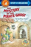 The Mystery of the Pirate Ghost (Step-Into-Reading, Step 4) - book cover picture