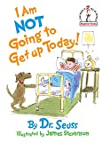 I Am NOT Going to Get Up Today! (1987) (Book) written by Dr. Seuss