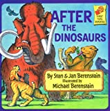 After the Dinosaurs (First Time Readers)