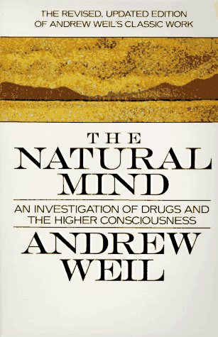 The Natural Mind: Revised Edition, Weil, Andrew T.