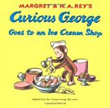 Curious George Goes to an Ice Cream Shop (Curious George, No 23)