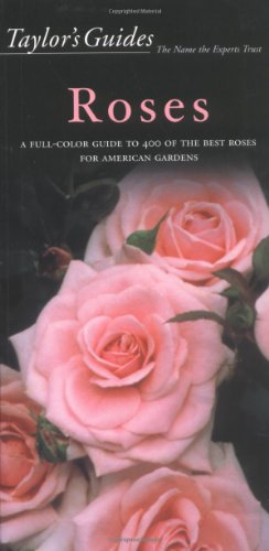 Taylor's Guide to Roses (Taylor's Guides to Gardening) by Peter Schneider (Editor)