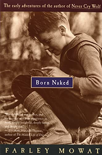 Born Naked: The Early Adventures of the Author of Never Cry Wolf - Farley Mowat