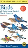 Birds of Eastern and Central North America (Peterson Field Guides)