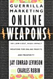 Buy Guerrilla Marketing Online Weapons : 100 Low-Cost, High-Impact Weapons for Online Profits and Prosperity from Amazon