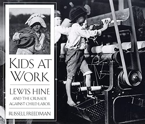 [Kids at Work: Lewis Hine and the Crusade Against Child Labor]
