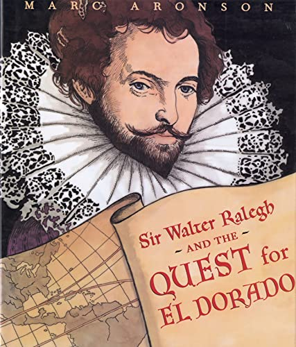 [Sir Walter Ralegh and the Quest for El Dorado]
