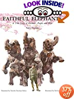 Faithful Elephants : A True Story of Animals, People, and War by Yukio Tsuchiya
