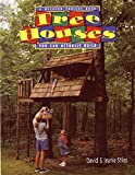 Tree Houses You Can Actually Build : A Weekend Project Book (Stiles, David R. Weekend Project Book Series.) - book cover picture