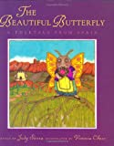 The Beautiful Butterfly : A Folktale from Spain - book cover picture