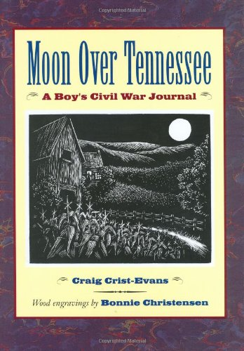 Moon Over Tennessee: A Boy's Civil War Journal, Crist-Evans, Craig