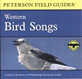 A Field Guide to Western Bird Songs : Western North America (Peterson Field Guide Audio Series)