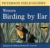 Birding by Ear : Western North America (Peterson Audios) by Richard K. Walton, et al (Audio CD - April 15, 1999)