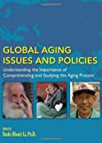 Global aging issues and policies [electronic resource] : understanding the importance of comprehending and studying the aging process