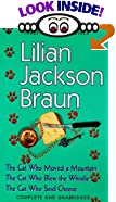 Three Complete Novels: The Cat Who Moved a Mountain, the Cat Who Blew the Whistle, the Cat... by  Lilian Jackson Braun