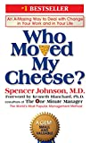 Who Moved My Cheese? An Amazing Way to Deal with Change in Your Work and in Your Life - book cover picture