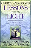 George Anderson's Lessons from the Light: Extraordinary Messages of Comfort and Hope from the Other Side - book cover picture