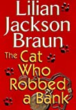 The Cat Who Robbed a Bank (Cat Who...) - book cover picture