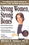 Strong Women, Strong Bones : Everything You Need to Know to Prevent, Treat, and Beat Osteoporosis - book cover picture