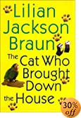 The Cat Who Brought Down the House by  Lilian Jackson Braun (Hardcover - February 2003)