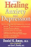 Healing Anxiety and Depression: The Revolutionary Brain-Based Program That Allows You to See and Heal the 7 Types of Anxiety and Depression - book cover picture