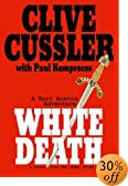 White Death: A Novel from the Numa Files by Clive Cussler