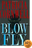 Blow Fly: A Scarpetta Novel by  Patricia Cornwell (Hardcover - October 2003)