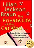 The Private Life of the Cat Who: Tales of Koko and Yum Yum from the Journals of James... by  Lilian Jackson Braun (Hardcover - October 2003)