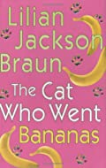 The Cat Who Went Bananas by Lillian Jackson Braun