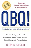 Buy QBQ! The Question Behind the Question: Practicing Personal Accountability in Work and in Life from Amazon