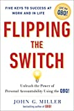 Buy Flipping the Switch...: Unleash the Power of Personal Accountability Using the QBQ! from Amazon