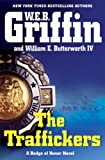 The Traffickers by W. E. B. Griffin and William E. Butterworth IV
