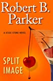 Split Image by Robert B. Parker