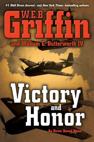 Victory and Honor (Honor Bound, Book 6), Griffin, W.E.B.; Butterworth IV, William E.