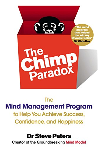 ​The Chimp Paradox: The Mind Management Program to Help You Achieve Success, Confidence, and Happiness