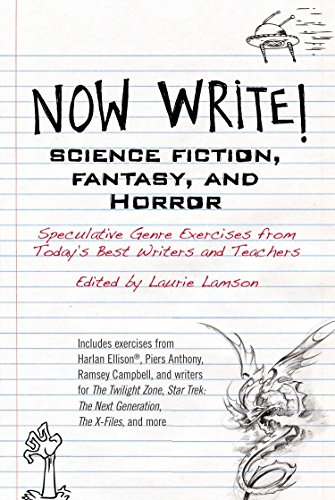 Now Write! Science Fiction, Fantasy and Horror: Speculative Genre Exercises from Today's Best Writers and Teachers - Laurie Lamson