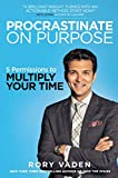 Buy Procrastinate on Purpose: 5 Permissions to Multiply Your Time from Amazon