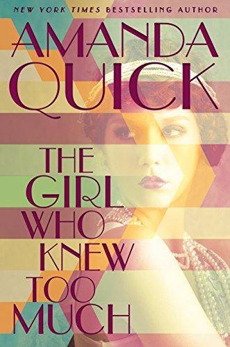 The girl who knew too much / Amanda Quick.