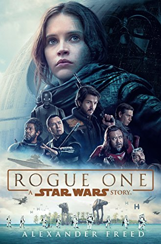Rogue One : a Star Wars story / Alexander Freed.