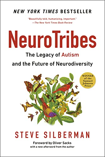 Neurotribes: The Legacy of Autism and the Future of Neurodiversity - Steve SilbermanOliver Sacks