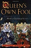 Queen's Own Fool : A Novel of Mary Queen of Scots - book cover picture