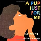 A Pup Just for Me/A Boy Just for Me - book cover picture
