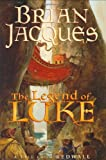 The Legend of Luke: A Tale from Redwall (Redwall, Book 12), Brian Jacques