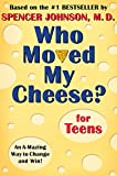 Buy Who Moved My Cheese? for Teens: An A-Mazing Way to Change and Win! from Amazon