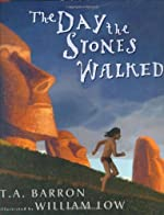 The Day the Stones Walked by T. A. Barron