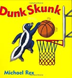 Dunk Skunk/Michael  Rex