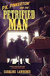 The Petrified Man by Caroline Lawrence